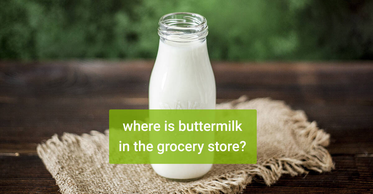 Where is buttermilk in the grocery store?