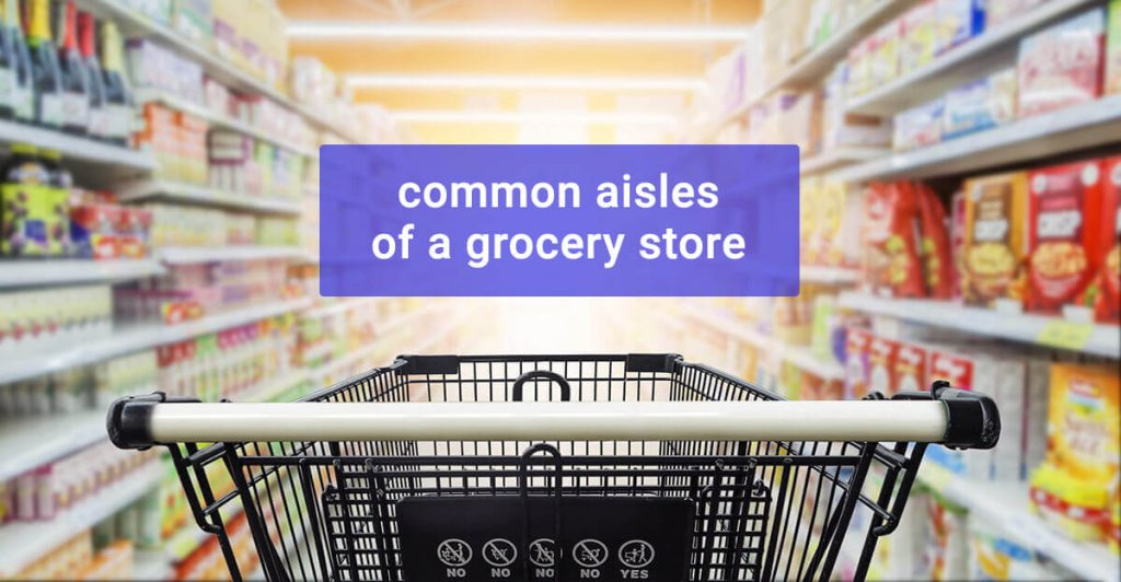 Common grocery store aisles