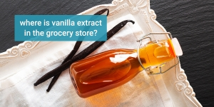 Where is vanilla extract in the grocery store?